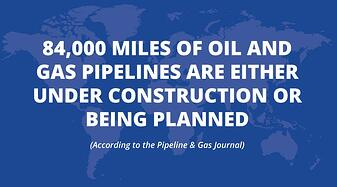 Pipelines are being construction and planned all over the world.